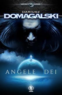Chomikuj, ebook online Angele Dei. Dariusz Domagalski