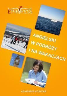 Chomikuj, ebook online Angielski w podróży i na wakacjach. Agnieszka Kosydar