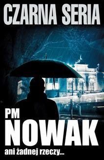 Chomikuj, ebook online Ani żadnej rzeczy. PM Nowak
