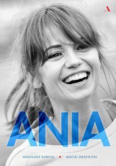 Ebook Ania. Biografia Anny Przybylskiej pdf