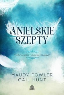Chomikuj, ebook online Anielskie szepty. Przesłania nadziei i miłości od najbliższych. Maudy Fowler