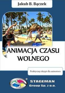 Chomikuj, ebook online Animacja czasu wolnego. Jakub B. Bączek