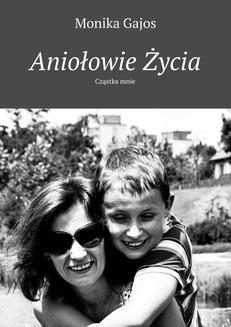 Chomikuj, ebook online Aniołowie Życia. Monika Gajos