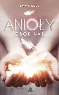 Chomikuj, pobierz ebook online Anioły obok nas. Emma Cole
