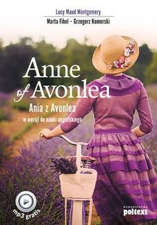 Chomikuj, pobierz ebook online Anne of Avonlea. Ania z Avonlea w wersji do nauki angielskiego. Lucy Maud Montgomery