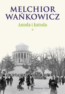 Chomikuj, ebook online Anoda i Katoda. Tom I. Melchior Wańkowicz
