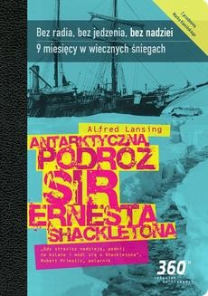 Chomikuj, ebook online Antarktyczna podróż sir Ernesta Shackletona. Alfred Lansing