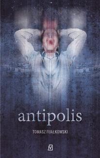 Chomikuj, ebook online Antipolis. Tomasz Fijałkowski