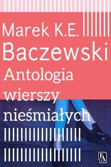 Chomikuj, ebook online Antologia wierszy nieśmiałych. Marek K.E. Baczewski