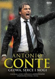 Chomikuj, ebook online Antonio Conte. Głowa, serce i nogi. Antonio Conte