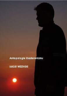Chomikuj, ebook online Antropologia libertarianizmu. Jakub Wozinski