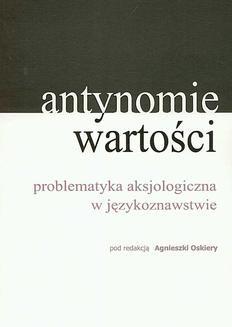 Chomikuj, pobierz ebook online Antynomie wartości – problematyka aksjologiczna w językoznawstwie. Praca zbiorowa