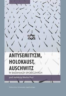 Chomikuj, ebook online Antysemityzm, Holokaust, Auschwitz w badaniach społecznych. Marek Kucia