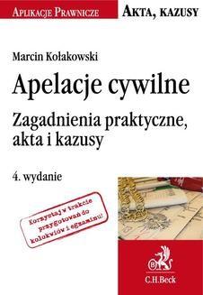 Ebook Apelacje cywilne. Zagadnienia praktyczne akta i kazusy. Wydanie 4 pdf