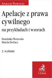 Chomikuj, ebook online Apelacje z prawa cywilnego na przykładach i wzorach. Wydanie 2. Dominika Wetoszka