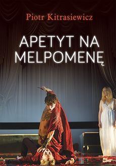 Chomikuj, ebook online Apetyt na Melpomenę. Piotr Kitrasiewicz