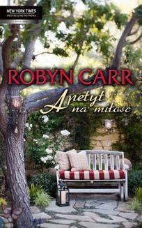 Chomikuj, ebook online Apetyt na miłość. Robyn Carr
