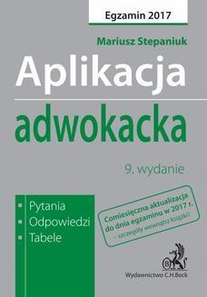 Chomikuj, ebook online Aplikacja adwokacka. Pytania odpowiedzi tabele. Wydanie 9. Mariusz Stepaniuk