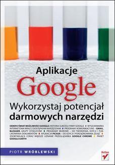 Chomikuj, ebook online Aplikacje Google. Wykorzystaj potencjał darmowych narzędzi. Piotr Wróblewski