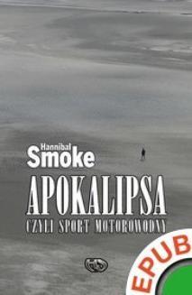 Chomikuj, ebook online Apokalipsa, czyli sport motorowodny. Hannibal Smoke