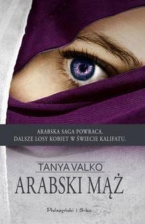 Chomikuj, ebook online Arabski mąż. Tanya Valko