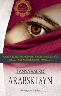 Chomikuj, ebook online Arabski syn. Tanya Valko