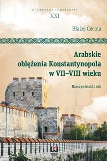 Chomikuj, ebook online Arabskie oblężenia Konstantynopola w VII–VIII wieku. Błażej Cecota