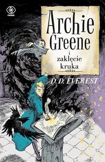 Chomikuj, ebook online Archie Greene i zaklęcie kruka. D.D. Everest