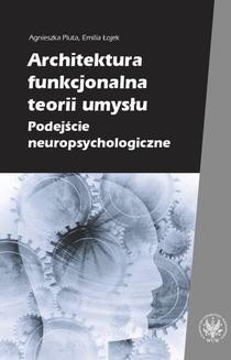 Ebook Architektura funkcjonalna teorii umysłu. Podejście neuropsychologiczne pdf