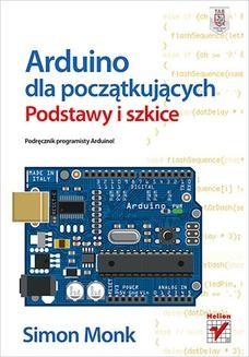 Chomikuj, ebook online Arduino dla początkujących. Podstawy i szkice. Simon Monk