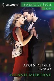 Chomikuj, ebook online Argentyńskie tango. Melanie Milburne