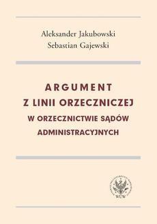 Ebook Argument z linii orzeczniczej w orzecznictwie sądów administracyjnych pdf