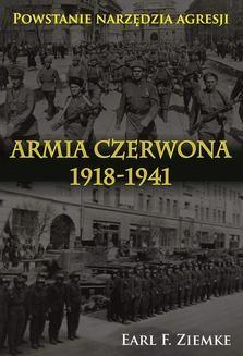 Ebook Armia Czerwona 1918-1941. Powstanie narzędzia agresji pdf
