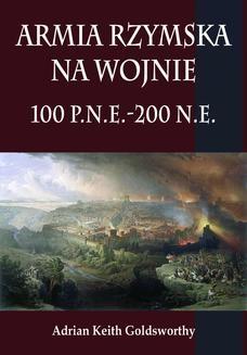 Ebook Armia rzymska na wojnie 100 p.n.e.-200 n.e pdf