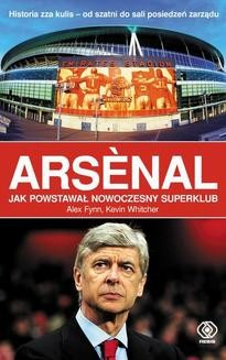 Chomikuj, ebook online Arsenal. Jak powstawał nowoczesny superklub.. Alex Fynn