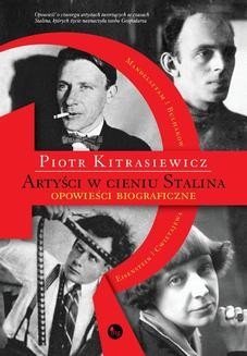 Chomikuj, ebook online Artyści w cieniu Stalina. Piotr Kitrasiewicz