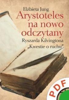 Chomikuj, ebook online Arystoteles na nowo odczytany. Ryszarda Kilvingtona Kwestie o ruchu. Elżbieta Jung