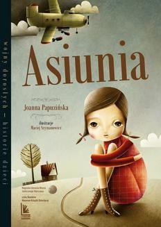 Chomikuj, ebook online Asiunia. Joanna Papuzińska
