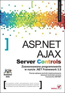 Chomikuj, ebook online ASP.NET AJAX Server Controls. Zaawansowane programowanie w nurcie .NET Framework 3.5. Microsoft .NET Development Series. Adam Calderon