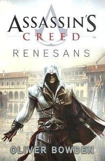 Chomikuj, pobierz ebook online Assassin's Creed: Renesans. Oliver Bowden