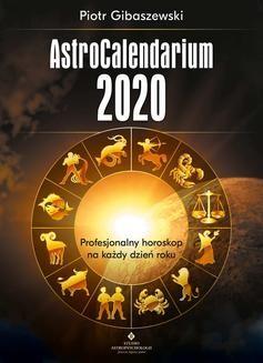 Chomikuj, pobierz ebook online AstroCalendarium 2020. Piotr Gibaszewski