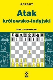 Chomikuj, ebook online Atak królewsko-indyjski. Jerzy Konikowski