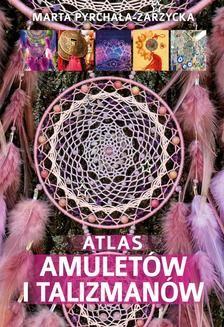 Chomikuj, ebook online Atlas amuletów. Marta Pyrchała
