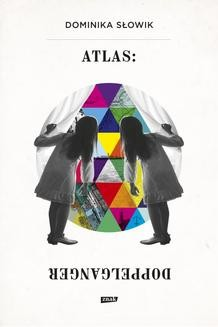 Chomikuj, ebook online Atlas: Doppelganger. Dominika Słowik