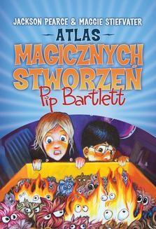Chomikuj, pobierz ebook online Atlas magicznych stworzeń Pip Bartlett. Maggie Stiefvater