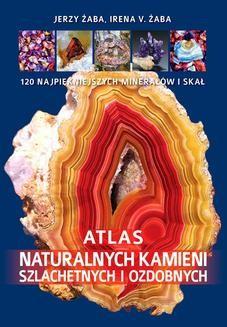 Chomikuj, ebook online Atlas naturalnych kamieni szlachetnych i ozdobnych. Jerzy Żaba