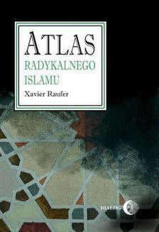 Chomikuj, ebook online Atlas radykalnego islamu. Xavier Raufer