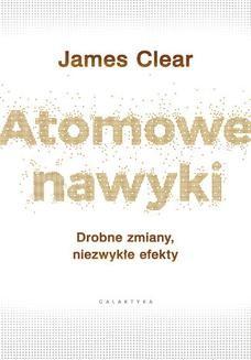 Chomikuj, ebook online Atomowe nawyki. Drobne zmiany, niezwykłe efekty. James Clear