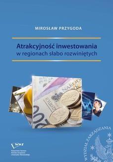 Chomikuj, ebook online Atrakcyjność inwestowania w regionach słabo rozwiniętych. Mirosław Przygoda