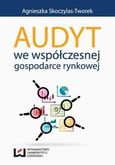 Chomikuj, ebook online Audyt we współczesnej gospodarce rynkowej. Agnieszka Skoczylas-Tworek